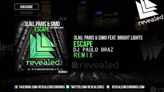 3LAU, Paris & SIMO Feat. bright lights dj paulo braz escape remix revealed